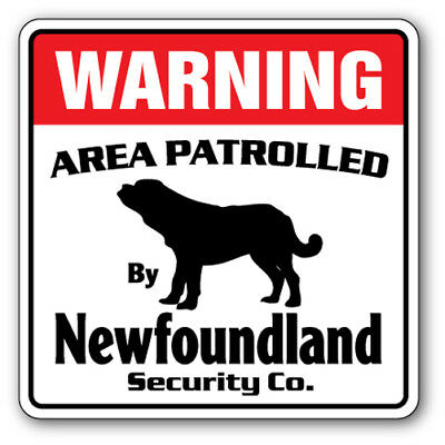 NEWFOUNDLAND Security Sign Area Patrolled pet kid child boy girl wall entry