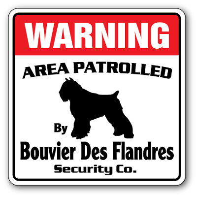 BOUVIER DES FLANDRES Security Sign Area Patrolled dog pet guard walker vet gift