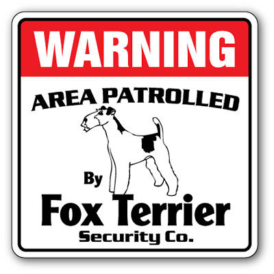 FOX TERRIER Security Sign Area Patrolled by pet signs guard owner lover vet dog