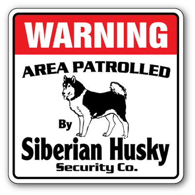 SIBERIAN HUSKY Security Sign Area Patrolled guard breeder walker walk dog pet