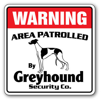 GREYHOUND Security Sign Area Patrolled pet race racing dog owner warning vet