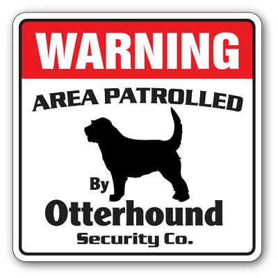 OTTERHOUND Security Sign Area Patrolled by pet Otter Hound dog guard owner love