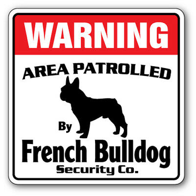 FRENCH BULLDOG Security Sign Area Patrolled pet guard gag funny dog owner breed