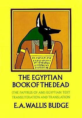 The Egyptian Book of the Dead: The Papyrus of Ani by E.A. Wallis Budge (English)