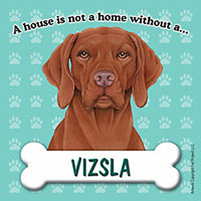 Vizsla Dog Magnet Sign House Is Not A Home