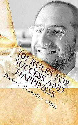 101 Rules for Success and Happiness: An Easy Way to Improve Your Life by Daniel