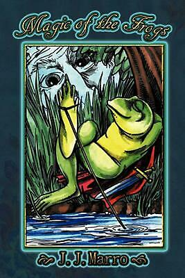Magic of the Frogs by J.J. Marro (English) Paperback Book Free Shipping!