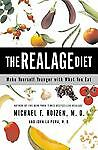 The Real Age Diet b y Dr Michael F Roizen, M.D.