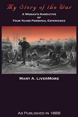 My Story of the War by Mary A. Livermore (English) Paperback Book Free Shipping!