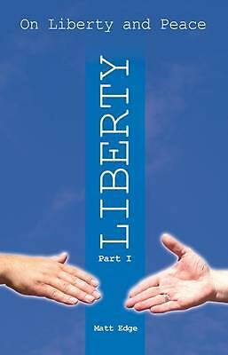 On Liberty and Peace, Part One: Liberty by Matt Edge (English) Paperback Book Fr