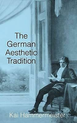 The German Aesthetic Tradition by Kai Hammermeister (English) Hardcover Book Fre