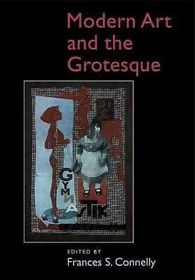 Modern Art and the Grotesque by Frances S. Connelly (English) Paperback Book Fre