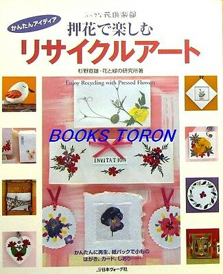 Enjoy Recycling Art with Pressed Flowers /Japanese Flower Craft Pattern Book