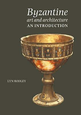 Byzantine Art and Architecture: An Introduction by Lyn Rodley (English) Paperbac