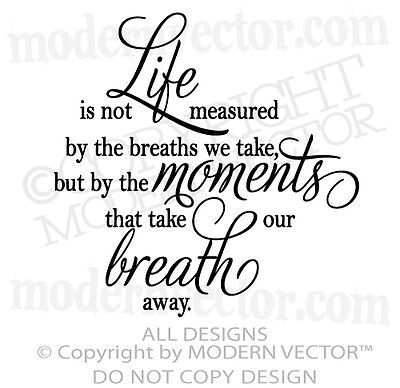 LIFE is not measured by the Breaths we take Quote Vinyl Wall Decal Lettering