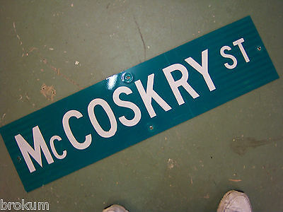 Vintage ORIGINAL McCOSKRY ST STREET SIGN WHITE LETTERING ON GREEN BACKGROUND