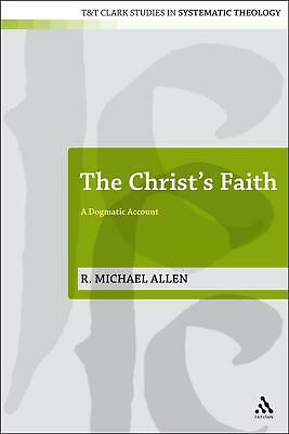 Christ's Faith: A Dogmatic Account by Michael R. Allen (English) Paperback Book