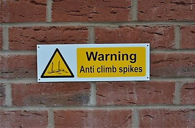 Warning Anti Climb Spikes Plastic Sign Or Sticker 300mm x 100 Screen Printed