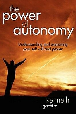The Power of Autonomy by Kenneth Gachira Paperback Book (English)