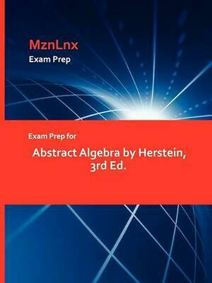 Exam Prep for Abstract Algebra by Herstein, 3rd Ed. by Herstein (English) Paperb