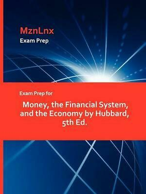 Exam Prep for Money, the Financial System, and the Economy by Hubbard, 5th Ed. b