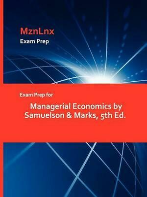 Exam Prep for Managerial Economics by Samuelson & Marks, 5th Ed. by &. Marks Sam