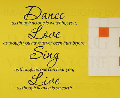 Wall Decal Quote Sticker Vinyl Dance Love and Sing Like Heaven's on Earth I35