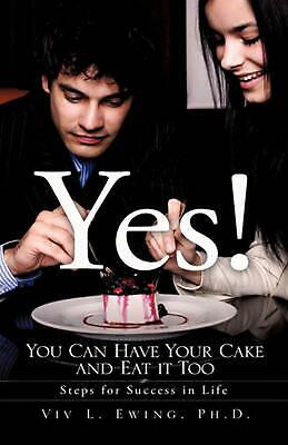 Yes! You Can Have Your Cake and Eat It Too NEW