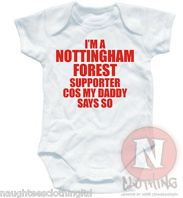 I'm a Nottingham forest supporter cos my Daddy says so babygrow babyvest 12-18