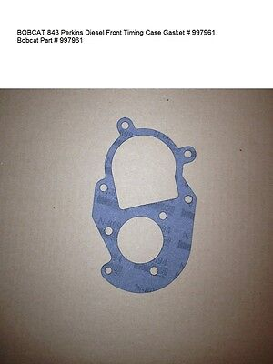 BOBCAT 843 Perkins Diesel Front Timing Case Gasket # 997961
