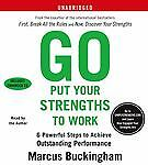AUDIOBOOK! - GO PUT YOUR STRENGTHS TO WORK by Marcus Buckingham on 6 CDs