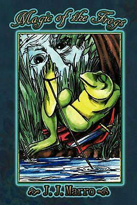Magic of the Frogs by J.J. Marro (English) Hardcover Book