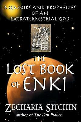 The Lost Book of Enki: Memoirs and Prophecies of an Extraterrestrial God by Zech