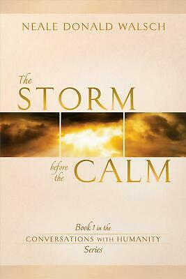 NEW The Storm Before the Calm by Neale Donald Walsch Paperback Book (English) Fr