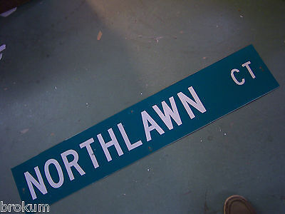 LARGE Vintage  NORTHLAWN CT STREET SIGN 48 X 9 WHT LETTERING ON GRN BACKGROUND