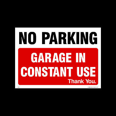 No Parking Garage in Constant Use Plastic Sign OR Sticker MISC174 All Sizes