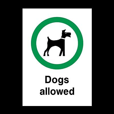 Dogs Allowed Signs & Stickers All Sizes! All Materials! Free P+P (Ppa23)