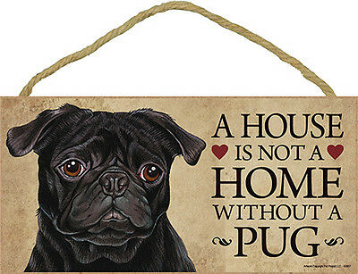 Pug Indoor Dog Breed Sign Plaque – A House Is Not A Home Black + Bonus Coaster