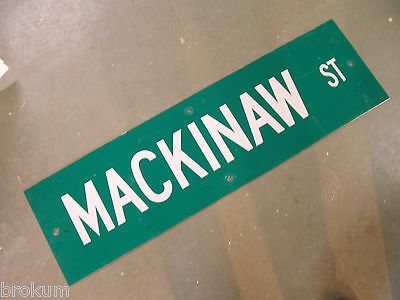 "Vintage ORIGINAL MACKINAW ST STREET SIGN 42"" X 12"" WHITE LETTERING ON GREEN"