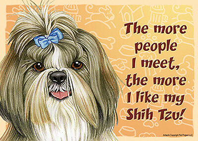 Shih Tzu Dog Sign Wall Plaque Magnet Hook & Loop Fastener 5x7 - More People I...