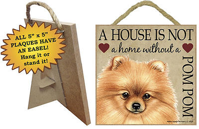 Pomeranian Indoor Dog Breed Sign Plaque – A House Is Not A Home 5×5 + Bonus C...
