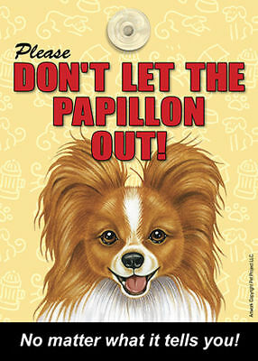 Papillon Don't Let the (Breed) Out Sign Suction Cup 7×5 Red