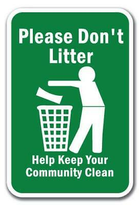 "Please Don't Litter Help Keep Your Community Clean Sign 12"" x 18"" Aluminum Signs"