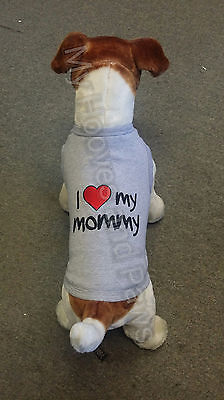 Parisian Pet Dog T-Shirt I Love My Mommy Sizes Cotton Free Shipping Embroidered