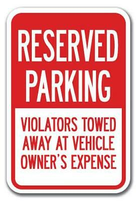 "Reserved Parking Violators Towed Sign 12""x18"" Heavy Gauge Aluminum Signs"