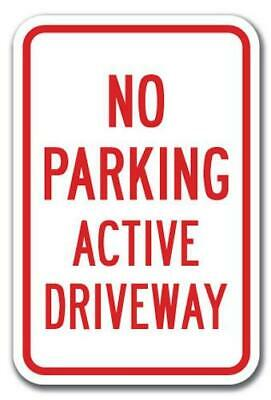 No Parking Active Driveway with Double Arrow aluminum sign 8x12