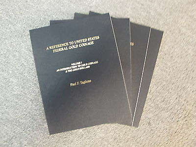 "Paul Taglione, ""A Reference to U.S. Federal Gold Coinage"" 4 Volume Set"