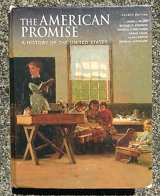 The American Promise A History of the United States (Fourth Edition, 2009, James