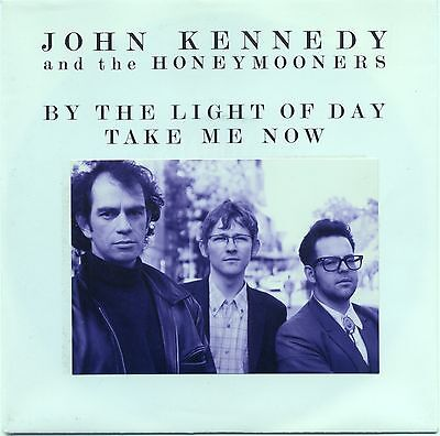 """John Kennedy & Honeymooners - By The Light Of Day / Take Me Now 7"""" 45"""