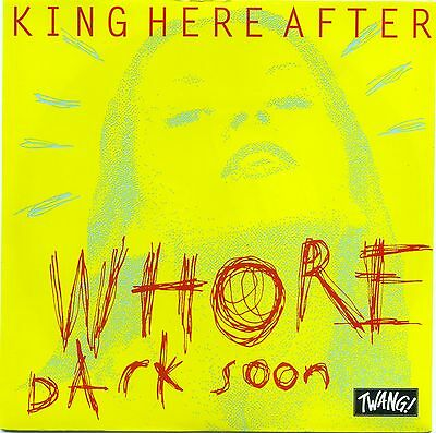 """King Here After - Whore / Dark Soon 7""""45"""